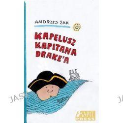 Kapelusz kapitana Drake'a - Andrzej Żak