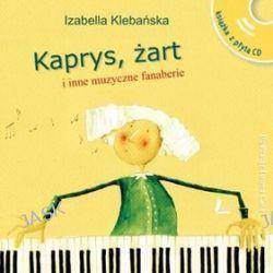 Kaprys, żart i inne muzyczne fanaberie - Izabella Klebańska
