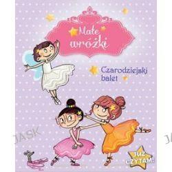 Już czytam! Małe wróżki Czarodziejski balet - Sophie de Mullenheim