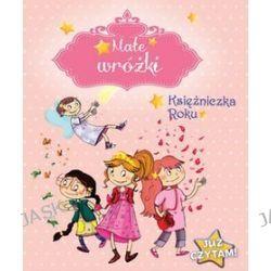 Już czytam! Małe wróżki Księżniczka Roku - Sophie de Mullenheim