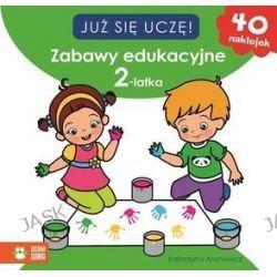 Już się uczę! Zabawy edukacyjne 2-latka + 40 naklejek