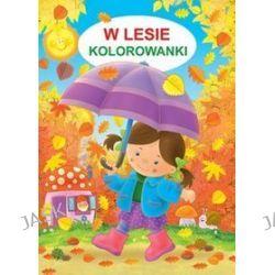 Kolorowanki. W lesie - Jarosław Żukowski
