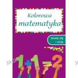 Kolorowa matematyka. Zeszyt 1 -