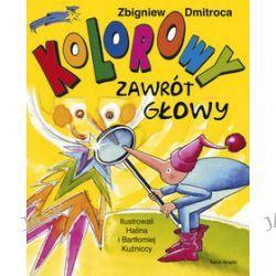 Kolorowy zawrót głowy - Zbigniew Dmitroca