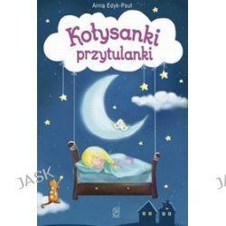 Kołysanki przytulanki - Anna Edyk-Psut