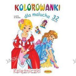 Kolorowanki dla malucha. Księżniczki + 32 naklejki - Mariola Budek
