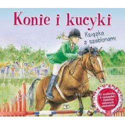 Konie i kucyki. Książka z szablonami -