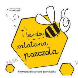 Kontrastowa książeczka dla maluszka. Bardzo zalatana pszczoła - Natalia Urbaniak