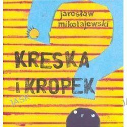 Kreska i Kropek - Jarosław Mikołajewski
