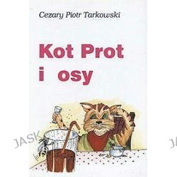 Kot Prot i osy - Cezary Piotr Tarkowski