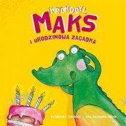 Krokodyl Maks i urodzinowa zagadka - Katarzyna Terlecka