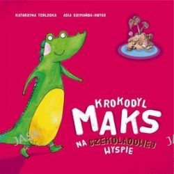 Krokodyl Maks na Czekoladowej Wyspie - Katarzyna Terlecka