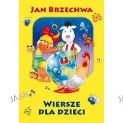 Wiersze dla dzieci - Jan Brzechwa