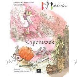 Kopciuszek. Bajki baletowe - Katarzyna K. Gardzina-Kubała, Katarzyna K. Gardzina-Kubała, Tadeusz Rybicki