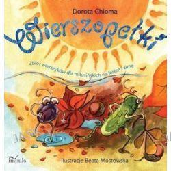 Wierszopełki. Zbiór wierszyków dla milusińskich na jesień i zimę - Dorota Chioma
