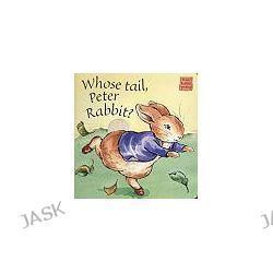 Whose tail, Peter Rabbit? - Beatrix Potter