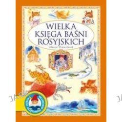 Wielka księga baśni rosyjskich - Marek Przewoźniak