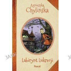 Labirynt Lukrecji - Agnieszka Chylińska
