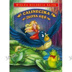 """Wielka Kolekcja Bajek - """"Calineczka"""" oraz """"Złota Gęś"""" + bajki na DVD """"Złota Gęś"""" oraz """"Rudolf i Róża""""."""