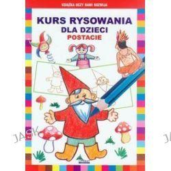 Kurs rysowania dla dzieci. Postacie - Mateusz Jagielski, Krystian Pruchnicki