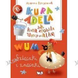 Kura Adela. Jak kura zrobiła umywalkę - szlaczki i znaczki - Joanna Krzyżanek
