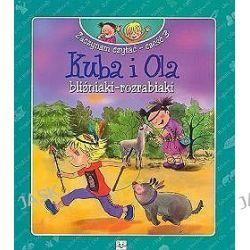 Kuba i Ola, bliźniaki - rozrabiaki. Zaczynam czytać część 3 - Agnieszka Bator