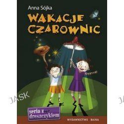 Wakacje czarownic - Anna Sójka