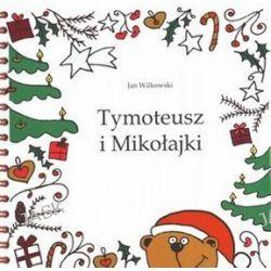Tymoteusz i Mikołajki - Jan Wilkowski