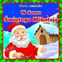 W domu Świętego Mikołaja. Złote naklejki - Krzysztof  M. Wiśniewski