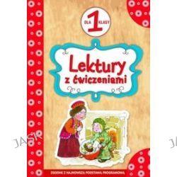 Lektury dla klasy 1 z ćwiczeniami - Irena Micińska-Łyżniak, Anna Wiśniewska