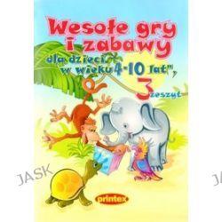 Wesołe gry i zabawy dla dzieci w wieku 4-10 lat. Zeszyt 3 - Dmitrij Pawlenko