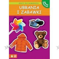Ubrania i zabawki. Zeszyty dla najmłodszych - Sylwia Burdek
