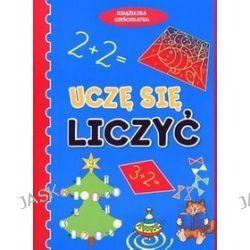 Uczę się liczyć. Książeczka sześciolatka - Anna Wiśniewska