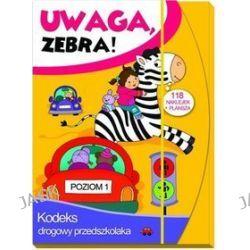 Uwaga zebra! Kodeks drogowy przedszkolaka. Poziom 1 - Elżbieta Lekan