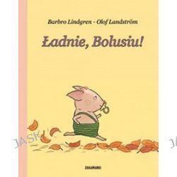 Ładnie, Bolusiu! - Barbro Lindgren