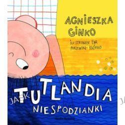 Tutlandia. Niespodzianki - Agnieszka Ginko