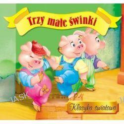Trzy małe świnki. Klasyka światowa