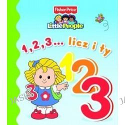 Little People. 1,2,3... licz i ty - Anna Wiśniewska