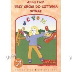Trzy kroki do czytania. Wyraz. 7 - 8 lat - Anna Froń