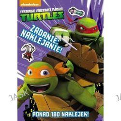 Teenage Mutant Ninja Turtles. Zadanie: naklejanie! + 180 naklejek