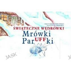 Świąteczne Wędrówki Mrówki Paruffki - Magda Papuzińska