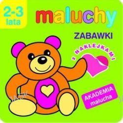 Maluchy. Zabawki z naklejkami. Akademia malucha 2-3 lata - Anna Wiśniewska