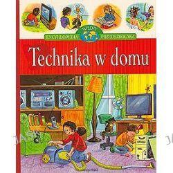 Technika w domu. Encyklopedia wiedzy przedszkolaka - Wojciech Gajewski