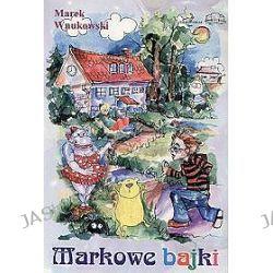 Markowe bajki - Marek Wnukowski