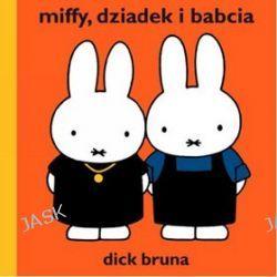 Miffy, dziadek i babcia - Dick Bruna