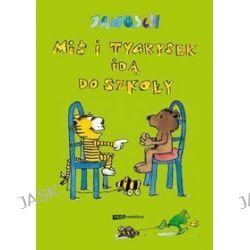 Miś i Tygrysek idą do szkoły - Janosch