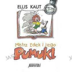 Mistrz Edek i jego Pumukl - Kaut Ellis
