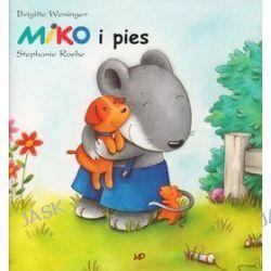 Miko i pies - Stephanie Roehe, Brigitte Weninger