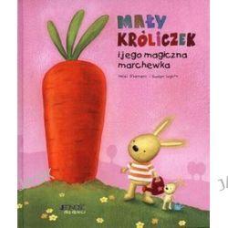 Mały króliczek i jego magiczna marchewka - Heidi D`hamers