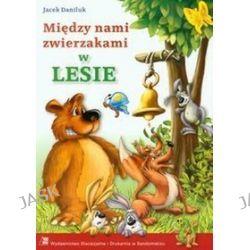Między nami zwierzakami w Lesie - Jacek Daniluk